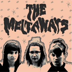 "The Meltaways - s/t 7"" (What's for Breakfast)"