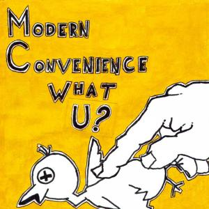 "Modern Convenience - What U? 7"" (What's For Breakfast)"