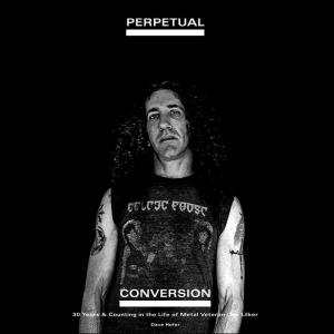 Perpetual Conversation by Dave Hofer, with Dan Lilker