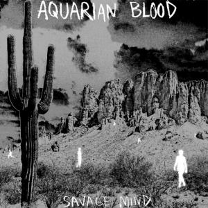 "Aquarian Blood - Savage Mind 7"" (Goner) Black Vinyl"