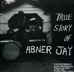 Abner Jay - True Story of lp (Mississippi Records)