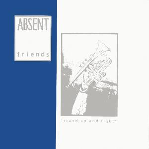 "Absent Friends - Stand Up and Fight 7"" (Manufactured Recordings)"