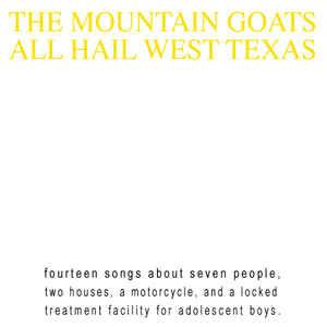 The Mountain Goats - All Hail West Texas lp (Merge)