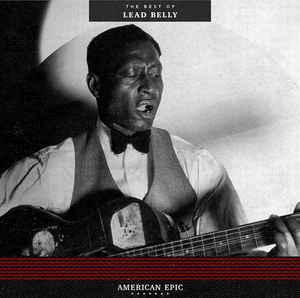 Lead Belly - American Epic The Best of lp (Third Man)