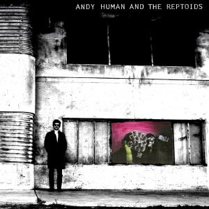 Andy Human & The Reptoids lp (SS)
