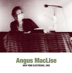 Angus MacLise - New York Electronic 1965 lp (Sub Rosa)