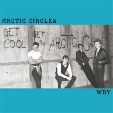 "Arctic Circles - Why 7"" (Buttercup Records AUSTRALIA)"