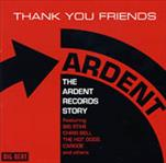 Thank You Friends - Ardent Records Story dbl cd (Big Beat, UK)