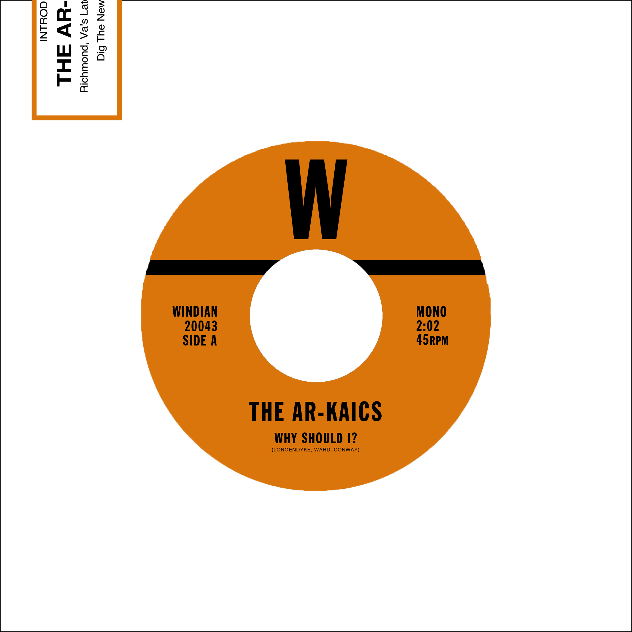 "Ar-Kaics - Why Should I? 7"" (Windian Records)"