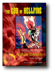 The God Of Hellfire - Crazy Life & Times of Arthur Brown