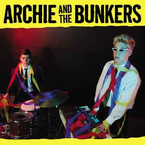 Archie and Tthe Bunkers - s/t lp (Dirty Water)