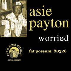 Asie Payton - Worried LP (Fat Possum)