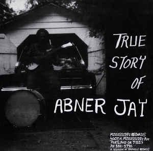 Abner Jay - True Story of...lp (Mississippi Records)