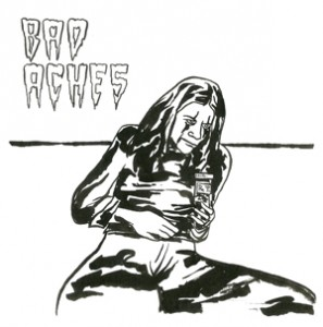 "Bad Aches - Hypochondriac 7"" (Every Night Is A Saturday Night)"