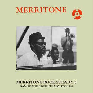 Merritone Rock Steady 3: Bang Bang Rock Steady dbl lp (Dub Store