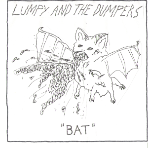 "Lumpy and the Dumpers - Bat 7"" (Total Punk)"