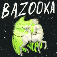 Bazooka - s/t lp (Slovenly)