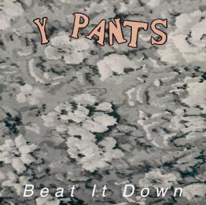 Y Pants - Beat It Down lp (Water Wing)