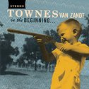 Townes Van Zandt - In The Beginning lp (Fat Possum)