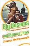 Big Bosoms and Square Jaws - RUSS MEYER