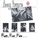 "Big Boys - Fun, Fun, Fun 12"" (540)"