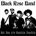 "Black Rose Band Hot Box / Hootchie Poochie 7"" (Contaminated)"