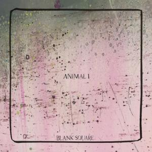 Blank Square - Animal I lp (Castle Face)