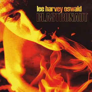 Lee Harvey Oswald Band - Blastronaut lp (Touch & Go)
