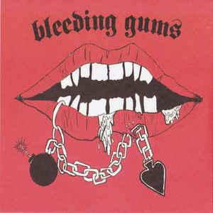 "Bleeding Gums - II 7"" (Neck Chop)"