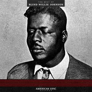 Blind Willie Johnson - American Epic the Best of lp (Third Man)
