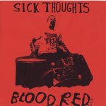 "Sick Thoughts - Blood Red 7"" (Goodbye Boozy ITALY)"