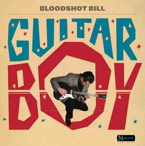 Bloodshot Bill - Guitar Boy LP (Norton)