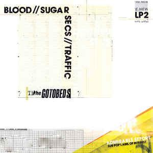 Gotobeds - Blood//Sugar//Secs//Traffic lp (Sub Pop