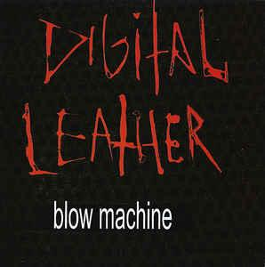Digital Leather - Blow Machine cd (FDH)