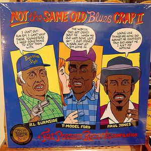 Not The Same Old Blues Crap II lp (Fat Possum)