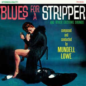 Mundell Lowe - Blues For A Stripper lp (Modern Harmonic)