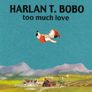 Bobo, Harlan T - Too Much Love 10th Anniversary cd (Goner)