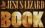 The Jesus Lizard Book (Akashic)