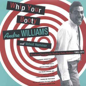 Andre Williams - Whip Your Booty lp (Soul-Tay-Shus)
