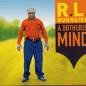 RL Burnside - A Bothered Mind lp (Fat Possum)