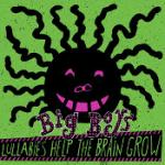 Big Boys - Lullabies Help The Brain Grow lp (Modern Classics)