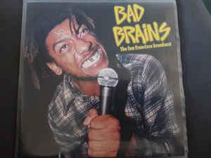 Bad Brains - The San Francisco Broadcast lp (Radio X)