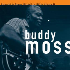 Buddy Moss - The George Mitchell Collection lp (Big Legal Mess)