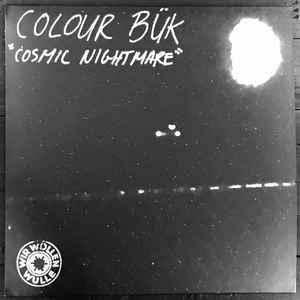 Colour Bük - Cosmic Nightmare lp (Wir Wollen Wulle)