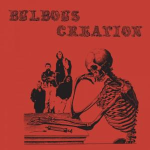 Bulbous Creation - You Won't Remember Dying lp (Numero Group)