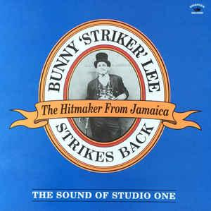 Bunny 'Striker' Lee - Strikes Back lp (Kingston Sounds)