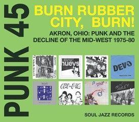 Punk 45 Burn Rubber City Burn dbl lp (Soul Jazz)
