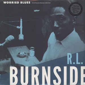 RL Burnside - Worried Blues lp (Fat Possum)