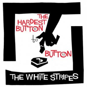 "White Stripes - The Hardest Button To Button 7"" (Third Man)"