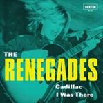 "Renegades - Cadillac / I Was There 7"" (Norton)"